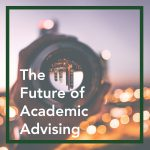 The Enhancement and Future of Academic Advising at CSU