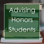 What Is Important to Know When Advising Honor Students?