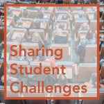 Group Discussion – Sharing Student Challenges in Class